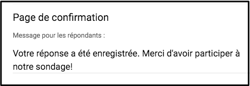 https://sites.google.com/a/csimple.org/comment/google-apps/google-formulaire-1/parametres-du-formulaire/Message_de_confirmation.png